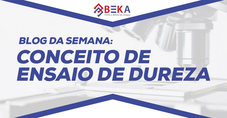 CONCEITO DE ENSAIO DE DUREZA