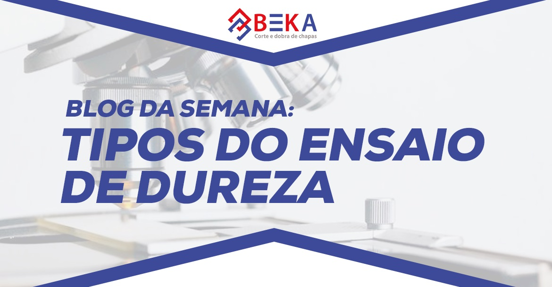 TIPOS DO ENSAIO DE DUREZA